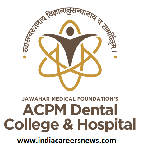 ACPM Dental College Hospital Recruitment