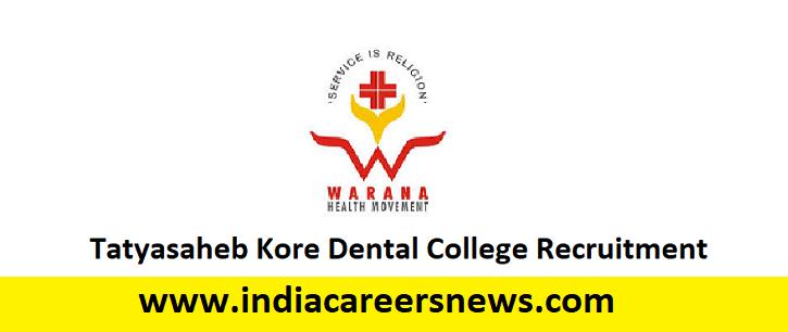 Tatyasaheb Kore Dental College Recruitment
