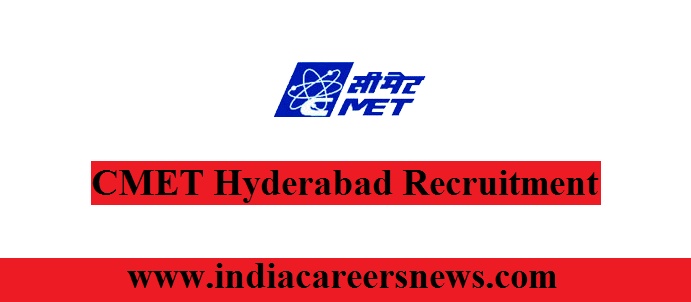 CMET Hyderabad Recruitment
