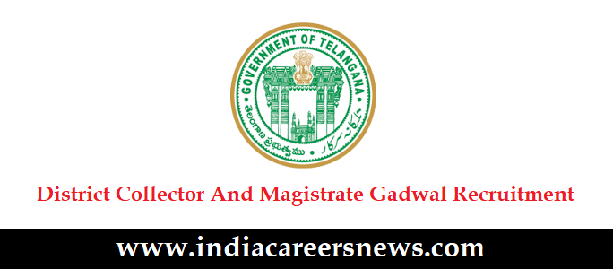 District Collector And Magistrate Gadwal Recruitment