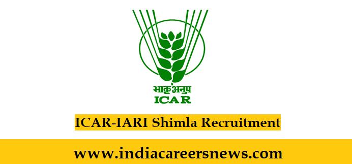 ICAR-IARI Shimla Recruitment