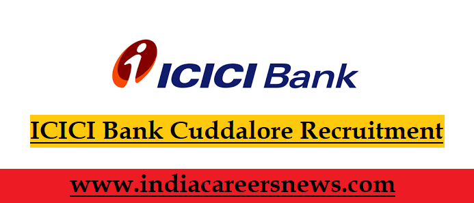 ICICI Bank Cuddalore Recruitment