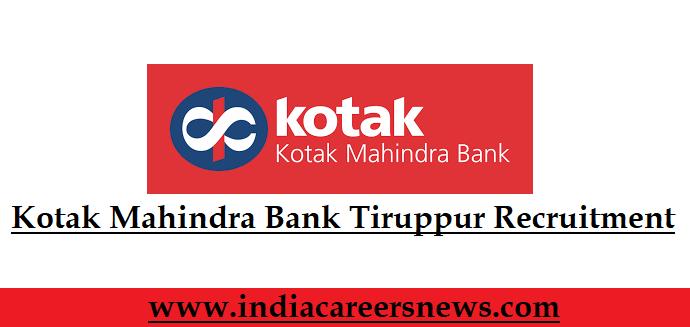 Kotak Mahindra Bank Tiruppur Recruitment